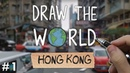 Draw The World 01 Hong Kong So MUCH Stuff To Draw