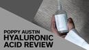 Skincare Poppy Austin Hyaluronic Acid Review