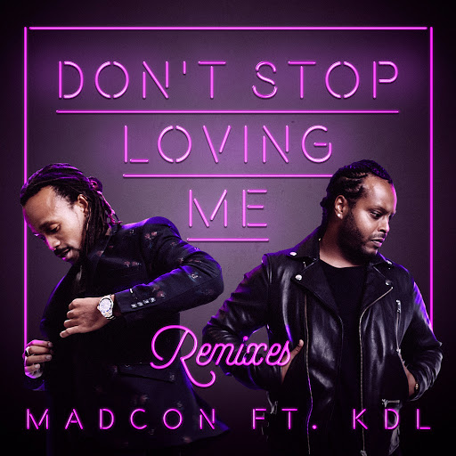 Madcon альбом Don't Stop Loving Me (feat. KDL) [Remixes]