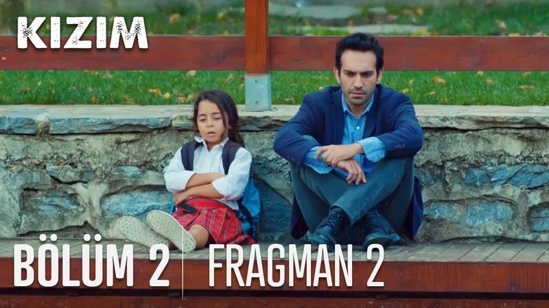 Kızım 2. Bölüm 2. Fragmanı