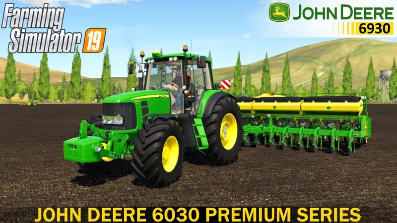 Farming Simulator 19 - JOHN DEERE 6030 PREMIUM SERIES With a Seeder in the Field