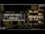 Armin Van Buuren - Blah Blah Blah (Brennan Heart &amp Toneshifterz Remix) (Extended)