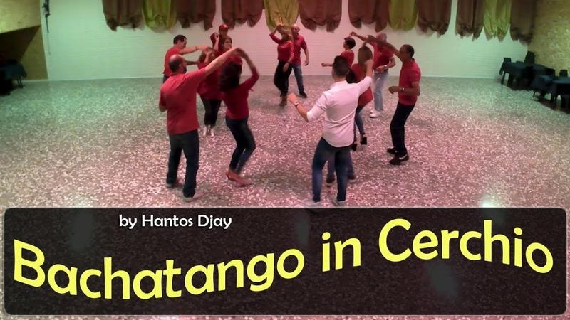 BACHATANGO IN CERCHIO coreo Hantos Djay - Balli di Gruppo 2018