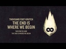 Thousand Foot Krutch The End is Where We Begin Official Audio
