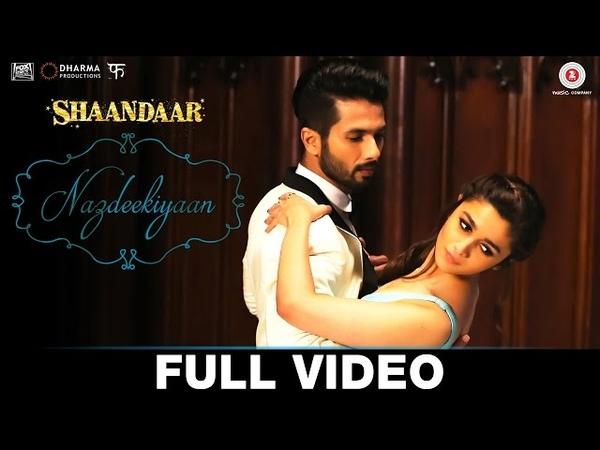Nazdeekiyaan - Full Video | Shaandaar | Shahid Kapoor, Alia Bhatt Pankaj Kapur