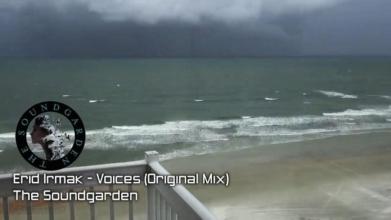 Erdi Irmak - Voices (Original Mix)[The Soundgraden]