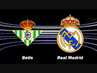 BETIS - REAL MADRID LIVE