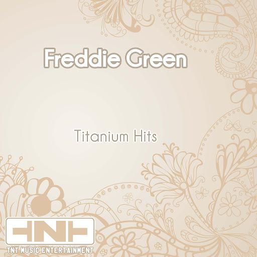 Freddie Green альбом Titanium Hits