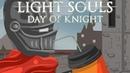 Light Souls - Day of Knight