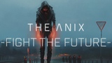 The Anix - Fight The Future