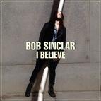 Bob Sinclar альбом I Believe
