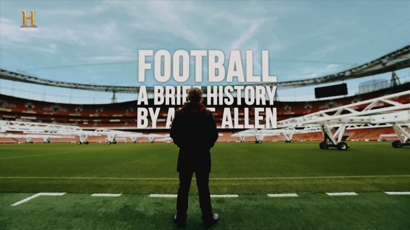 Футбол Краткая история от Альфи Аллена 1 серия 2017 History Channel HD