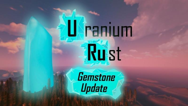 Uranium Rust Gemstone Update Trailer