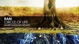 RAM - Circle Of Life (Amir Hussain Remix)