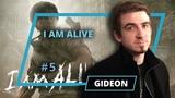I am Alive - Gideon - 5 выпуск (final)