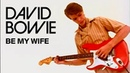 David Bowie - Be My Wife (Official Video)