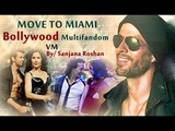 MOVE TO MIAMI Enrique Iglesias ft. Pitbull Bollywood Multifandom - VM