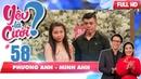 YÊU LÀ CƯỚI?|YLC 58 UNCUT| Anh chàng khóc trên truyền hình vì lỡ dọa chia tay bị ba bạn gái cấm cửa