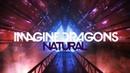 Imagine Dragons - Natural (Liric Video)