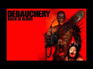 DEBAUCHERY Back in Blood Full Album 2007_480p_MUX.mp4