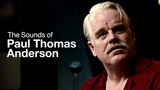The Sounds of Paul Thomas Anderson