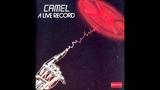 Camel - Never Let Go (Live) HQ