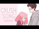 The Crush Song - [ animatic ] | gift for Arti (。・ω・。)ノ♡
