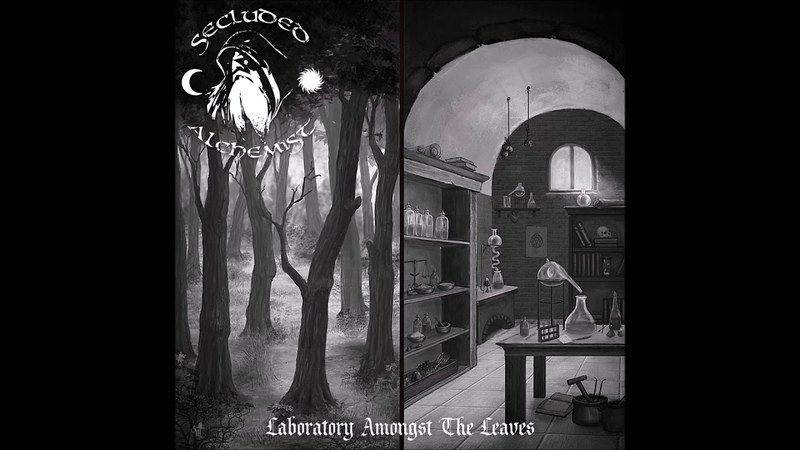 Secluded Alchemist Laboratory Amongst The Leaves 2018 Dark Ambient Dungeon Synth смотреть онлайн без регистрации