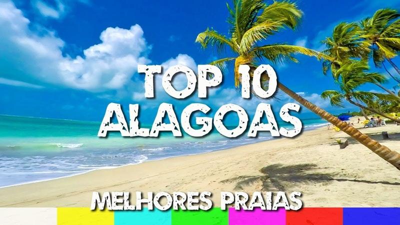 Top 10 Melhores Praias de Alagoas - Maceió e Litoral Norte a Sul