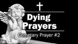 Dying Prayers - Cemetary Prayer #2