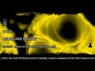 melbourne bounce : Filinskiy - Move do not break (original mix)