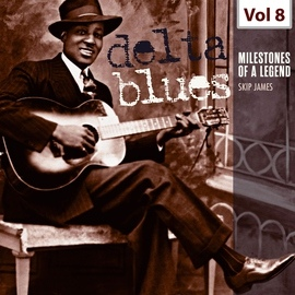 Skip James альбом Milestones of a Legend - Delta Blues, Vol. 8
