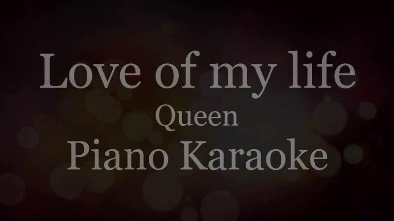 Love Of My life - Queen ( Piano Karaoke Instrumental )