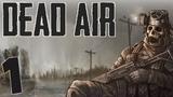 S.T.A.L.K.E.R. Dead Air #1. Атмосферное Выживание
