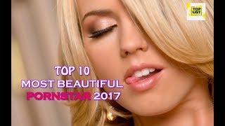 TOP 10 MOST BEAUTIFUL PORNSTAR 2017