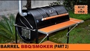 HOW TO BUILD A BARREL BBQ/SMOKER (PART 2)
