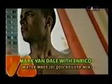 Mark Van Dale With Enrico Water Verve (DJ Quicksilver Mix) (VIVA TV)