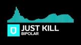 Glitch Hop - Just Kill - Bipolar Free Download