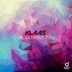 Klaas альбом Ok Without You