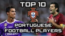 TOP 10 Portuguese Football Players of All Time Best Football Players
