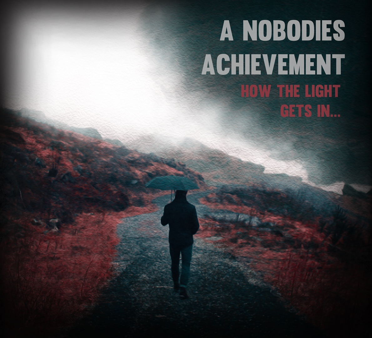 A Nobodies Achievement - How The Light Gets In [EP] (2018)
