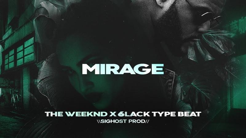 • MIRAGE • 6lack x The Weeknd Type Beat 2019 • New Instru Rnb Dark Trap Rap Instrumental Beats