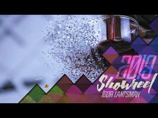 Showreel 2019 igor lantsman