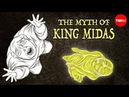 The myth of King Midas and his golden touch Iseult Gillespie