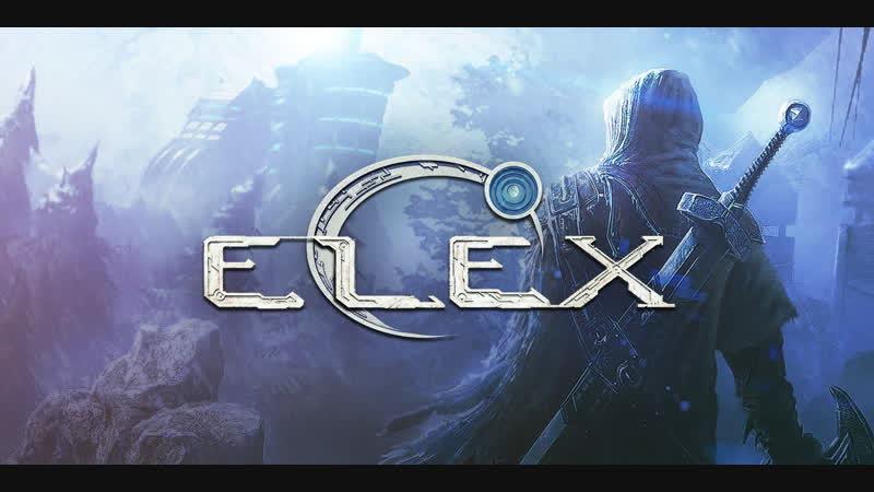 Elex (стример - Тедан Даспар)