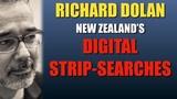 Richard Dolan on the Digital Strip Search - New Zealand