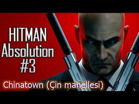 Chinatown Çin mahellesi Hitman Absolution Game movies Part 3 bolum 3 HD Turkce