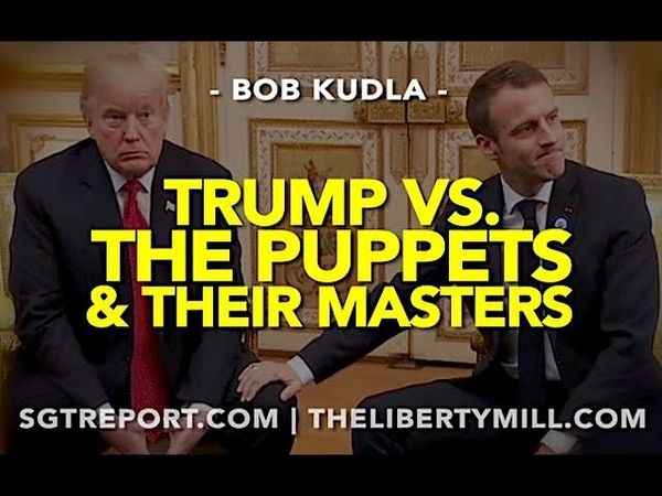 TRUMP VS. THE PUPPETS THEIR MASTERS -- Bob Kudla