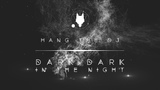 HANG THE DJ - Dark Dark In The Night (Official)
