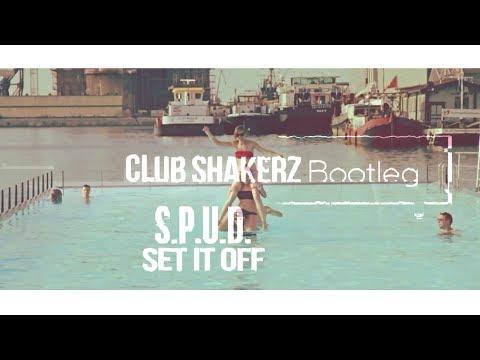 S.P.U.D. - Set It Off (Club ShakerZ Bootleg 2k18)